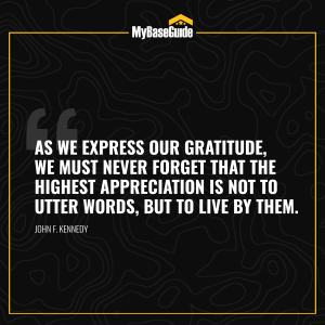 """""""As we express our gratitude, we must never forget that the highest appreciation is not to utter words, but to live by them."""" — John F. Kennedy"""
