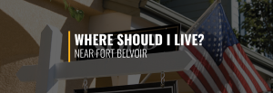 Where Should I Live Near Fort Belvoir?