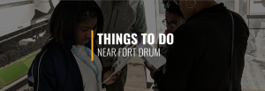 Things to Do Near Fort Drum NY