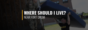Where Should I Live Near Fort Drum?