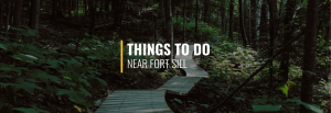 Things to Do Near Fort Sill