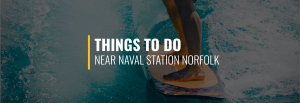 Things to Do Near Naval Station Norfolk