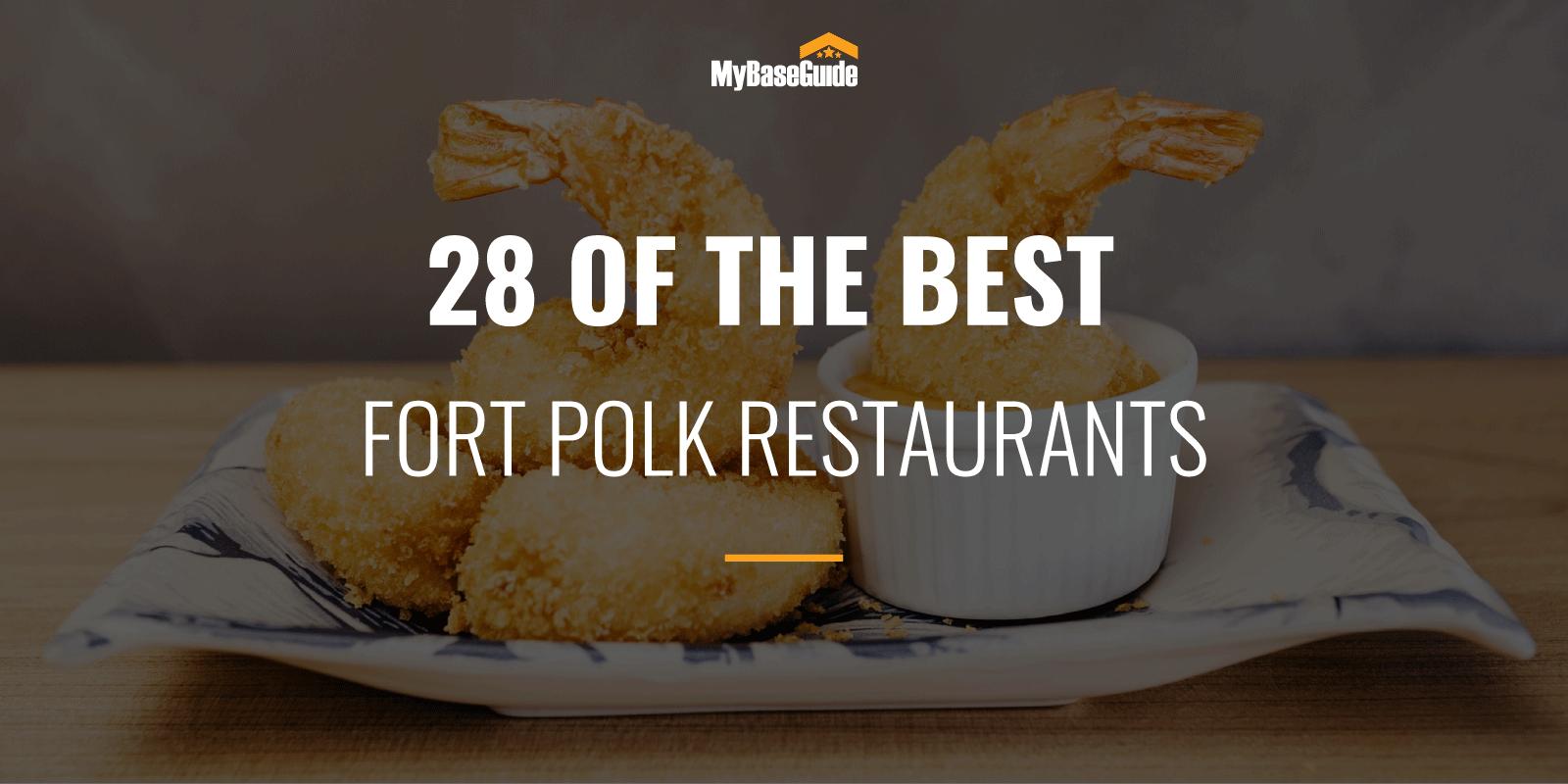28 of the Best Fort Polk Restaurants