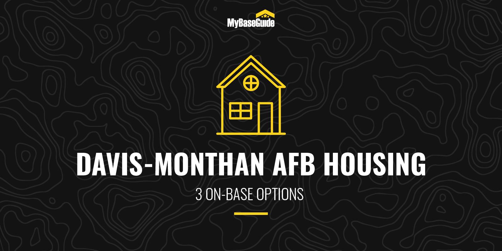 Davis-Monthan AFB Housing: 3 On Base Options