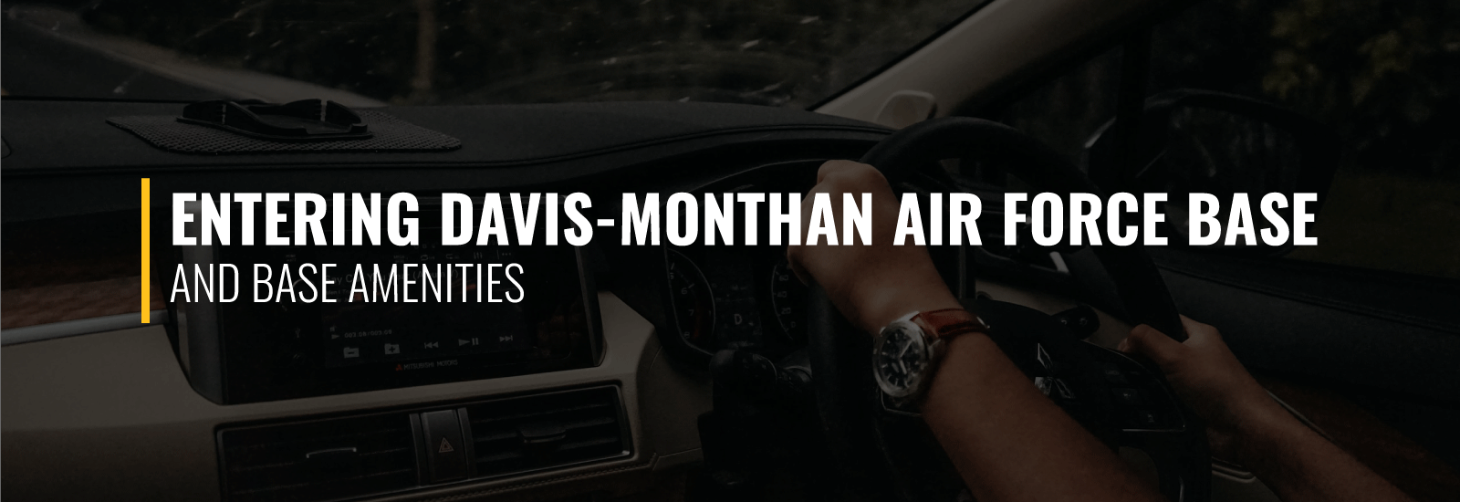 Entering Davis-Monthan AFB and Base Amenities