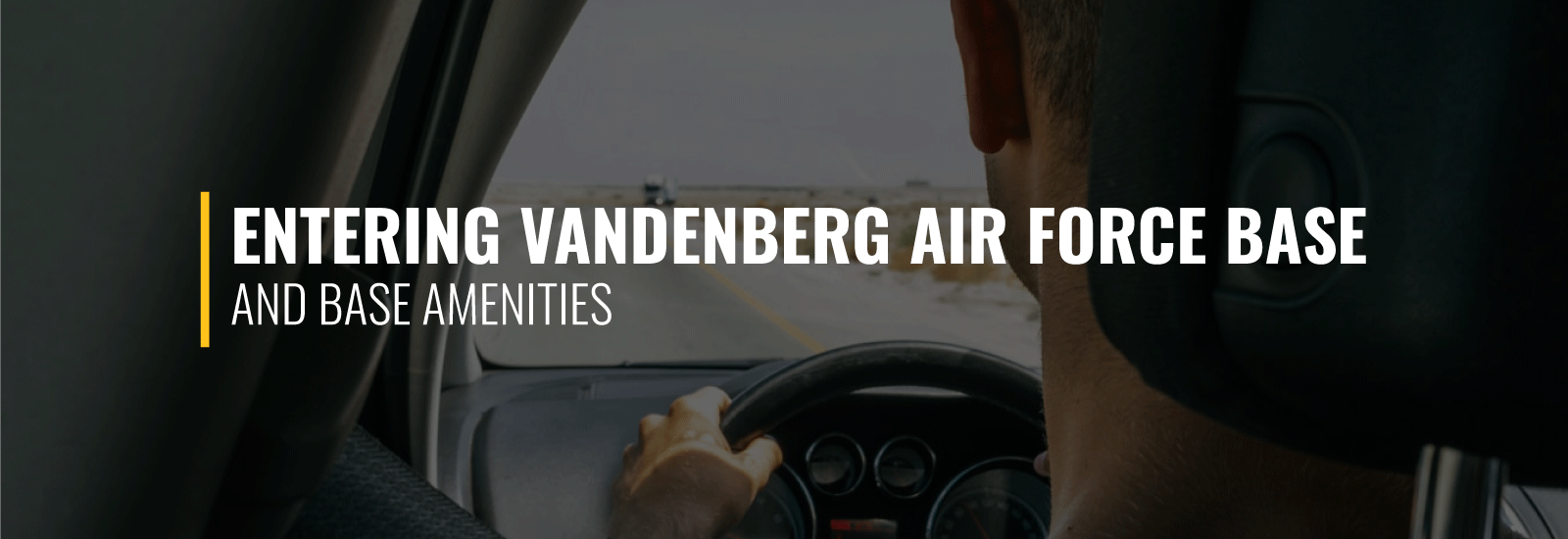 Entering Vandenberg AFB and Base Amenities