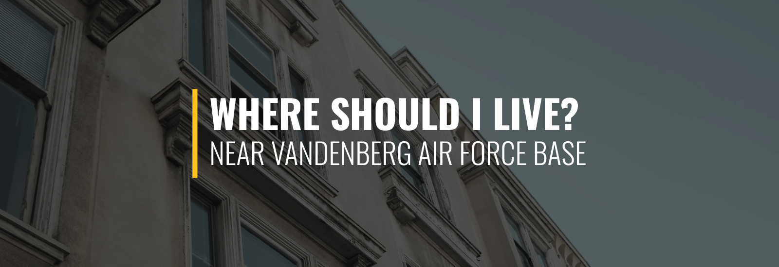 Where Should I Live Near Vandenberg AFB?