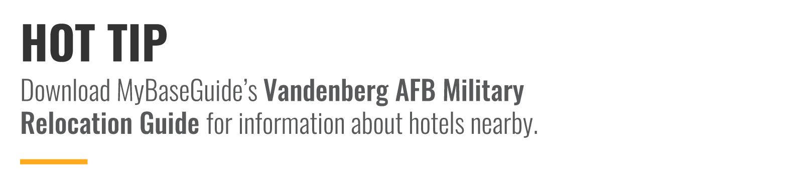 Download Vandenberg AFB Military Relocation Guide for information about hotels nearby.