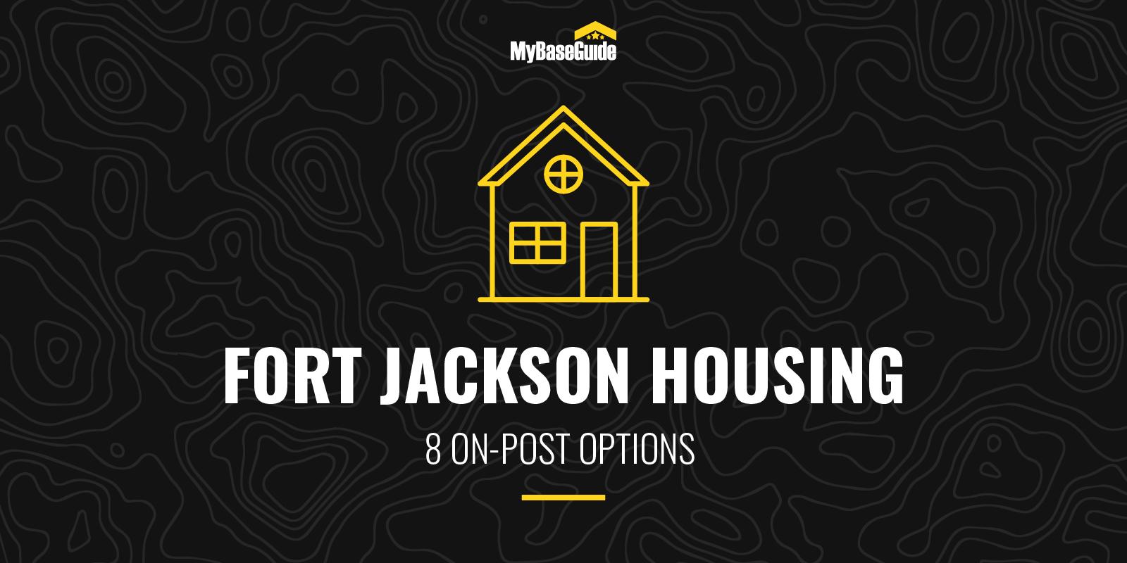 Fort Jackson Housing: 8 On Post Options