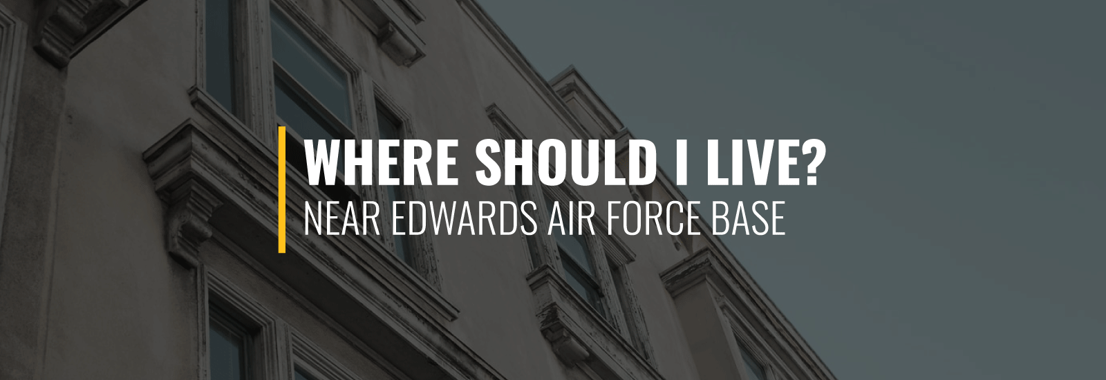 Where Should I Live Near Edwards AFB?