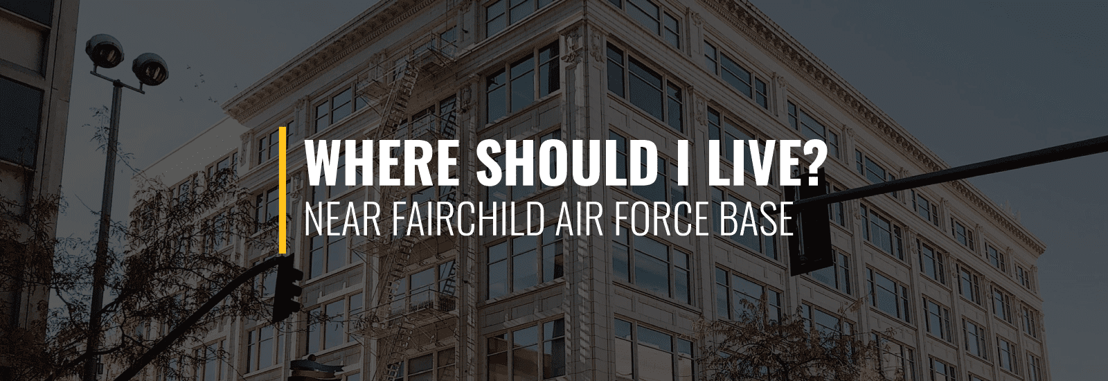 Where Should I Live Near Fairchild AFB