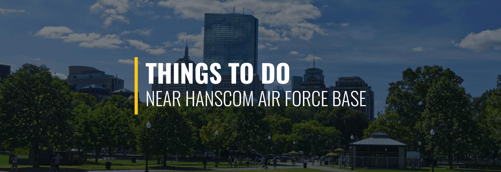 Things to Do Around Hanscom AFB