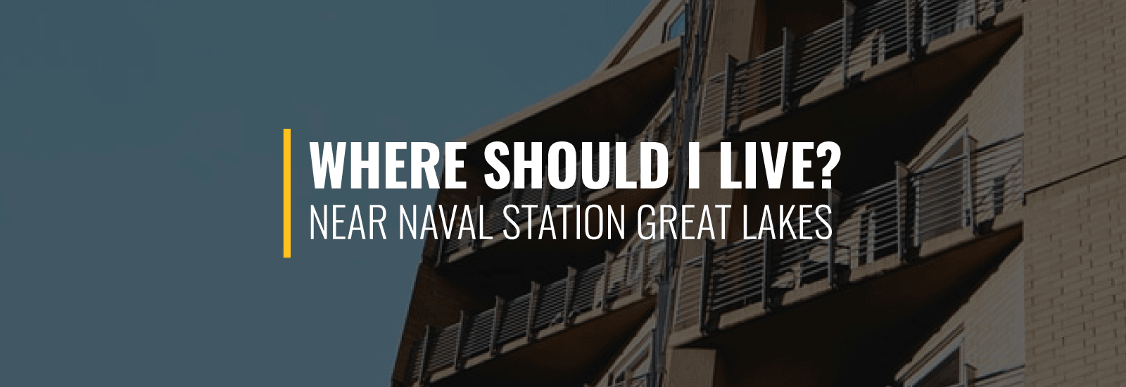 Where Should I Live Near Naval Station Great Lakes
