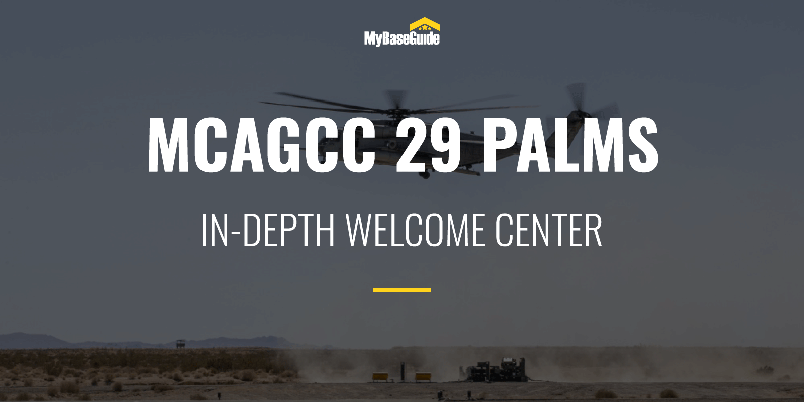 MCAGCC 29 Palms: In-Depth Welcome Center