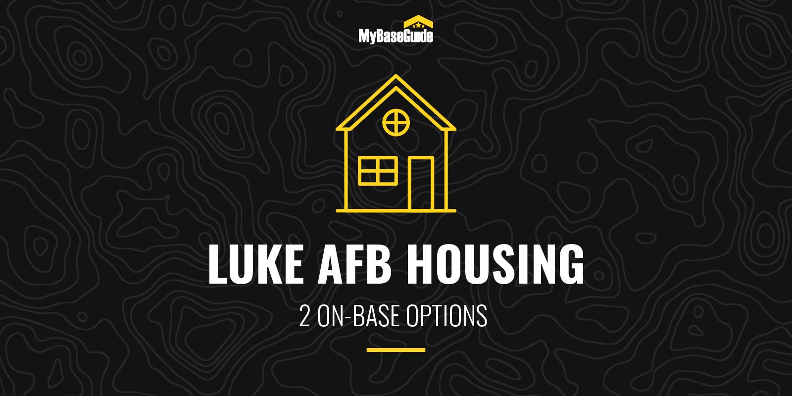 Luke AFB Housing: 2 On-Base Options