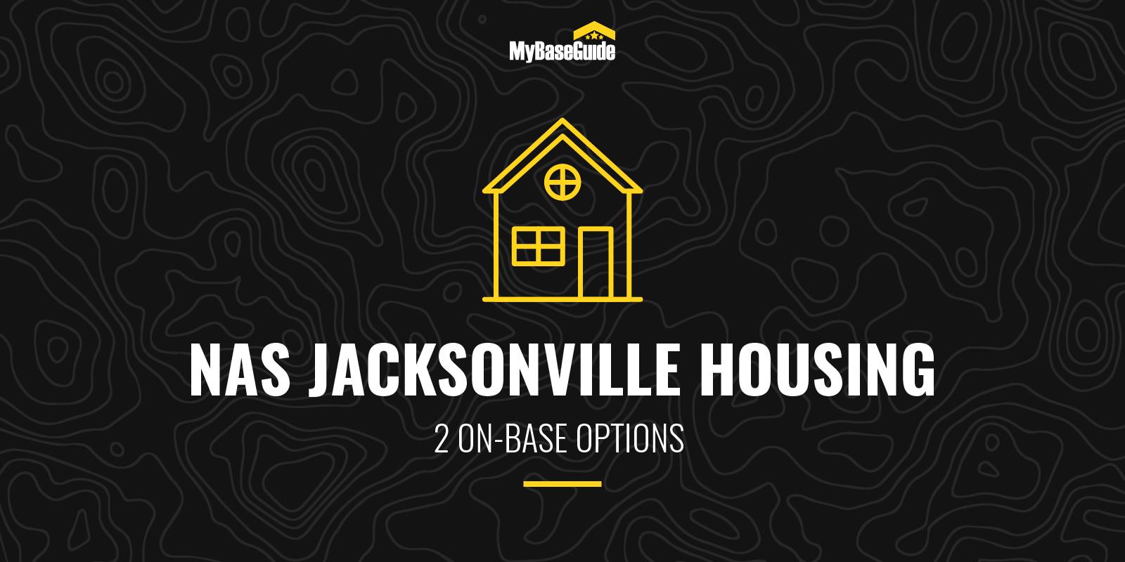 NAS Jacksonville Housing: 2 On-Base Options