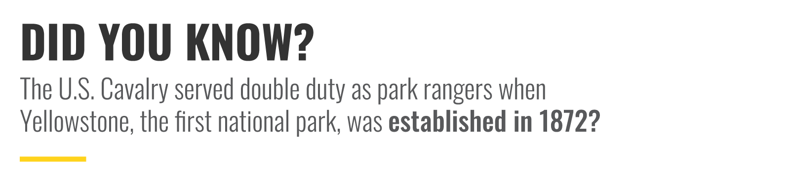 Did you know the U.S. Cavalry served double duty as park rangers when Yellowstone, the first national park, was established in 1872?