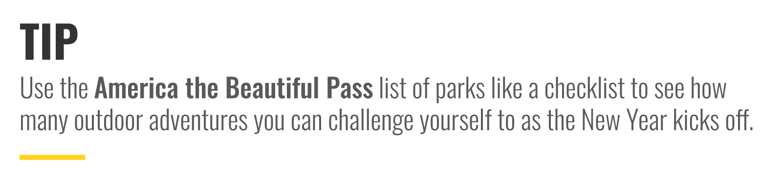 Use the America the Beautiful Pass list of parks like a checklist to see how many outdoor adventures you can challenge yourself to as the New Year kicks off.