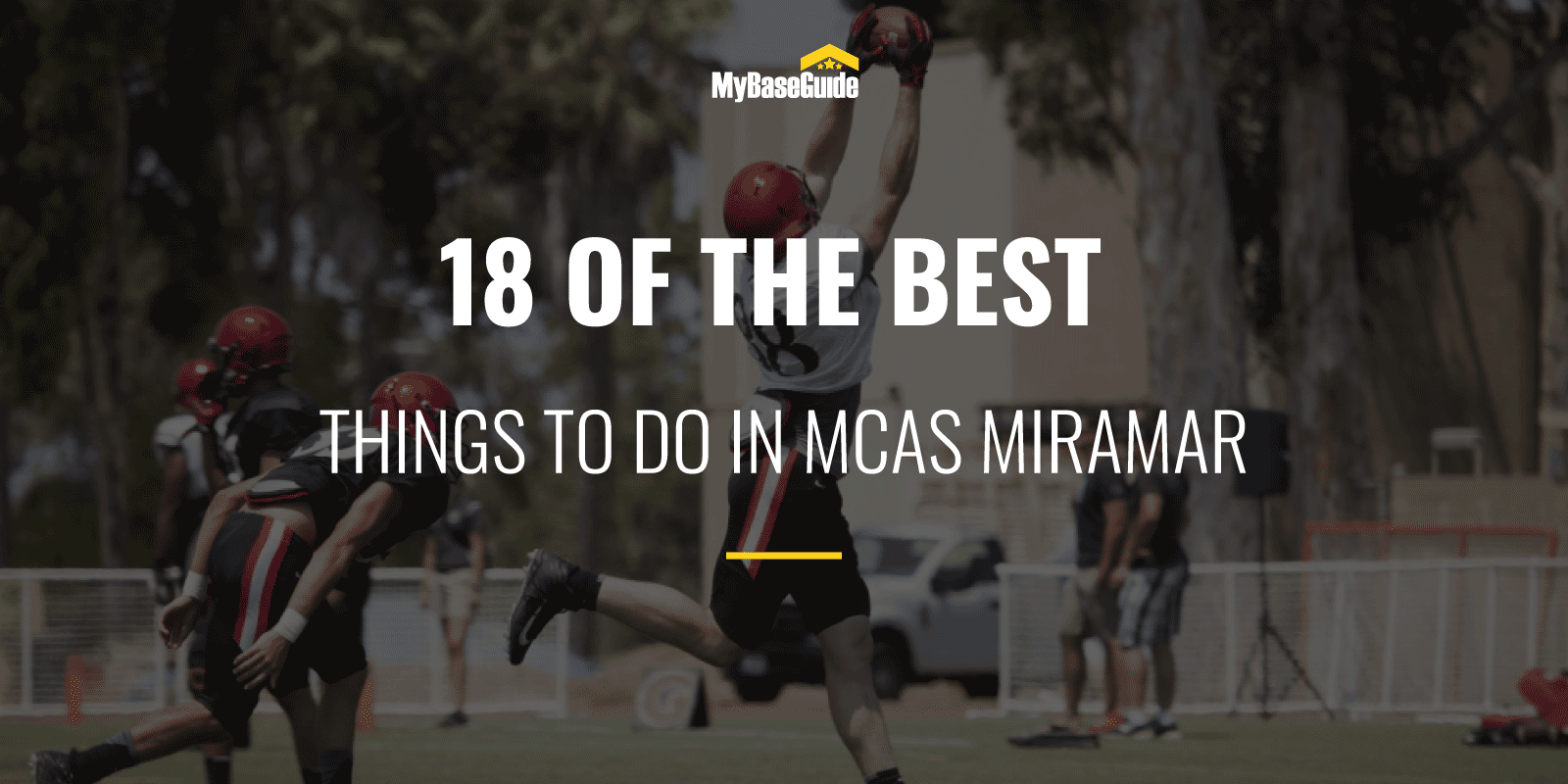 18 Of the Best Things to Do in MCAS Miramar