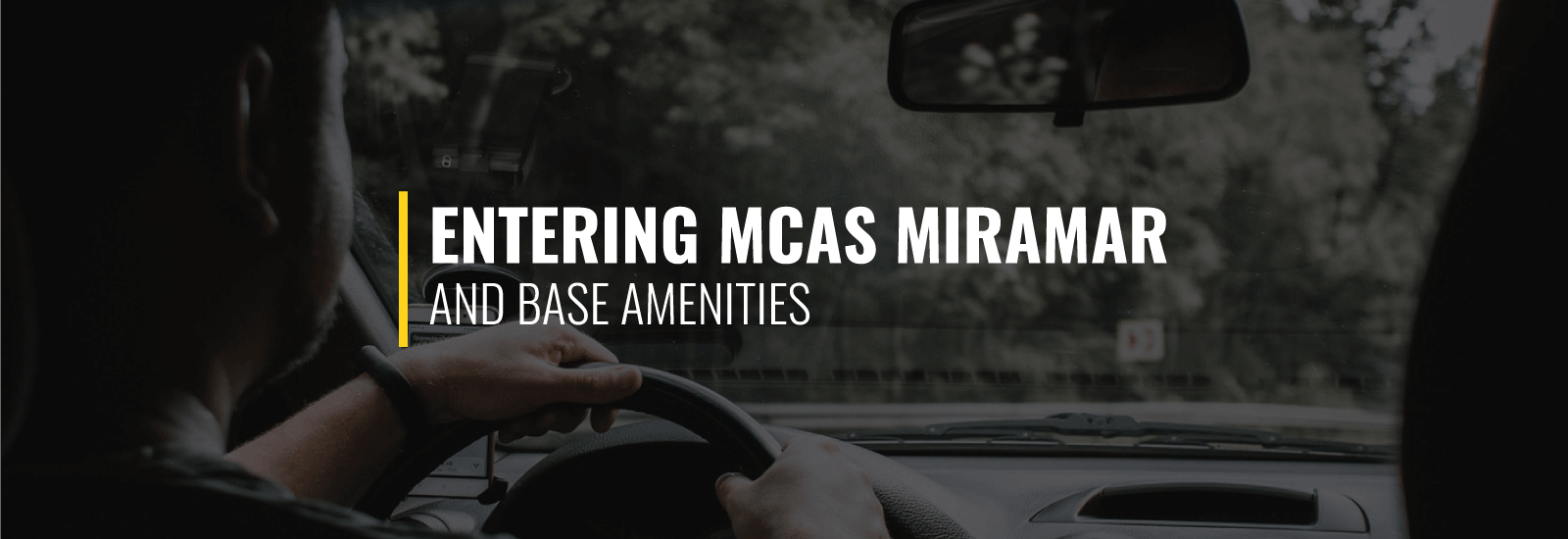 Entering MCAS Miramar and Base Amenities