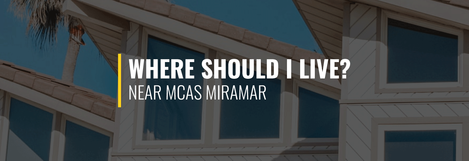 Where Should I Live Near MCAS Miramar?