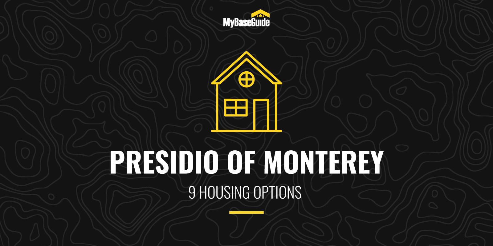 9 Presidio of Monterey Housing Options