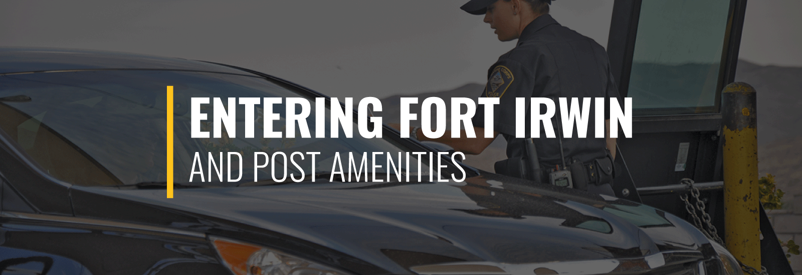 Entering Fort Irwin and Post Amenities