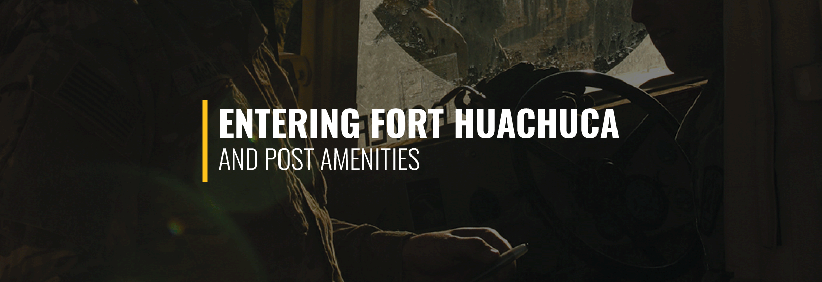 Entering Fort Huachuca and Post Amenities