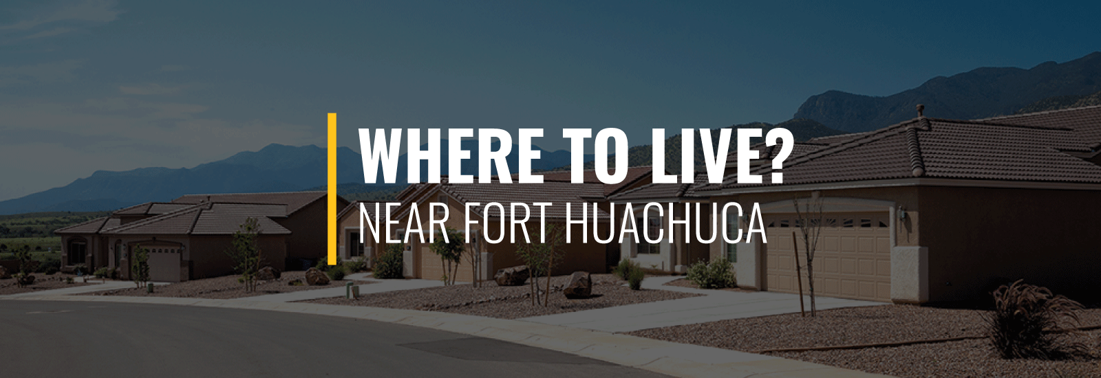 Where to Live Near Fort Huachuca?