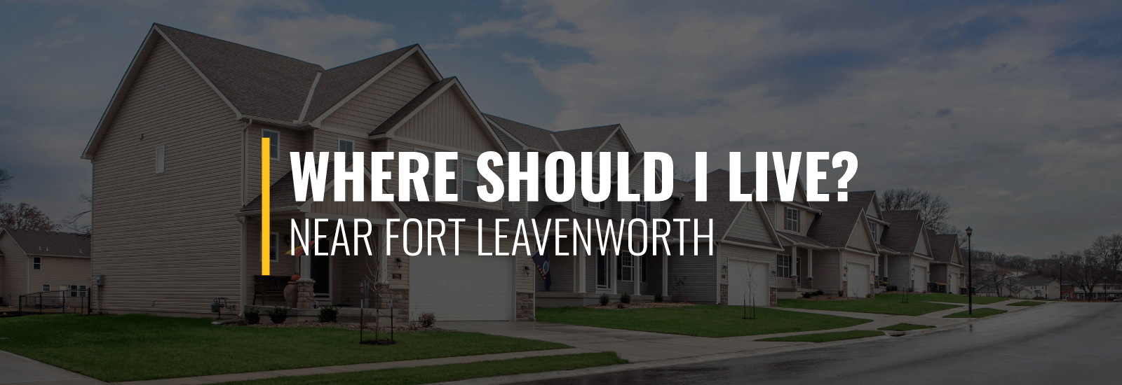 Where Should I Live Near Fort Leavenworth?