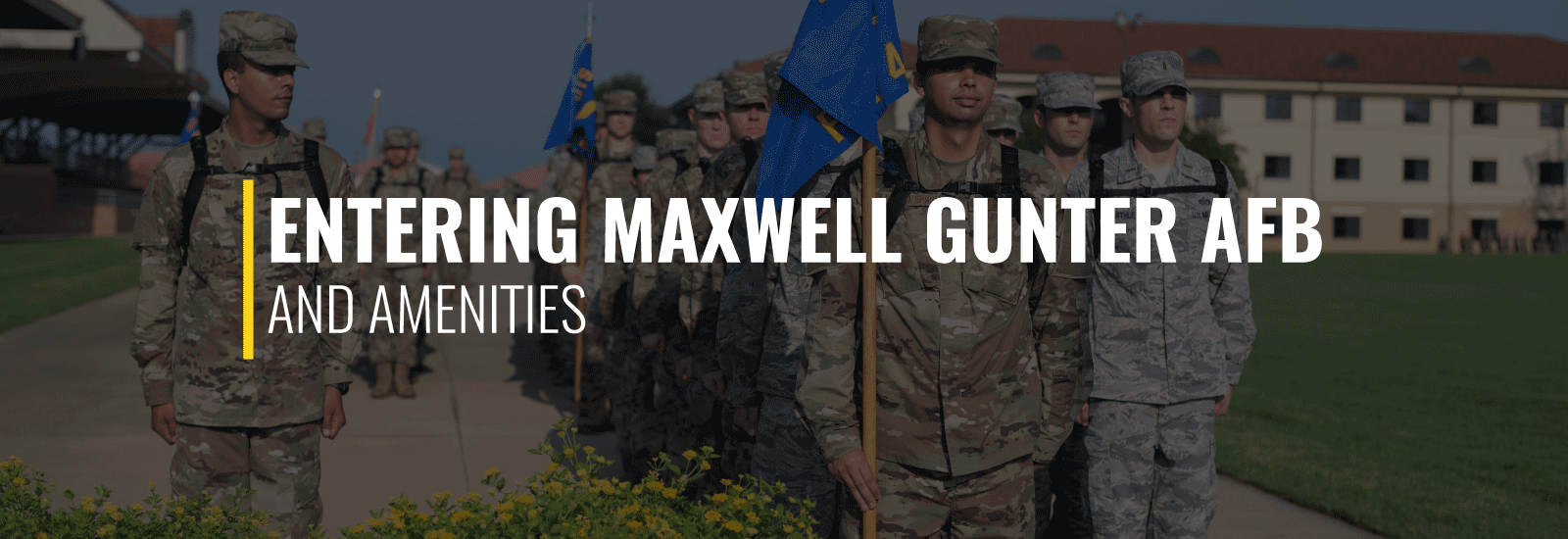 Entering Maxwell-Gunter Air Force Base and Amenities