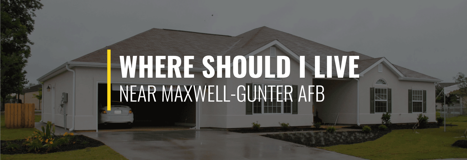 Where Should I Live Near Maxwell-Gunter Air Force Base?