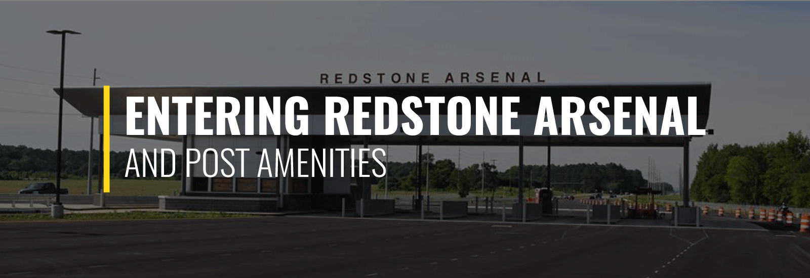 Entering Redstone Arsenal and Post Amenities