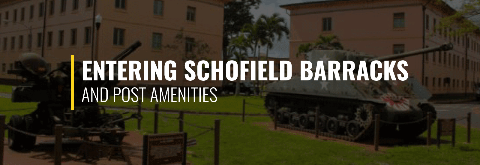 Entering Schofield Barracks and Post Amenities