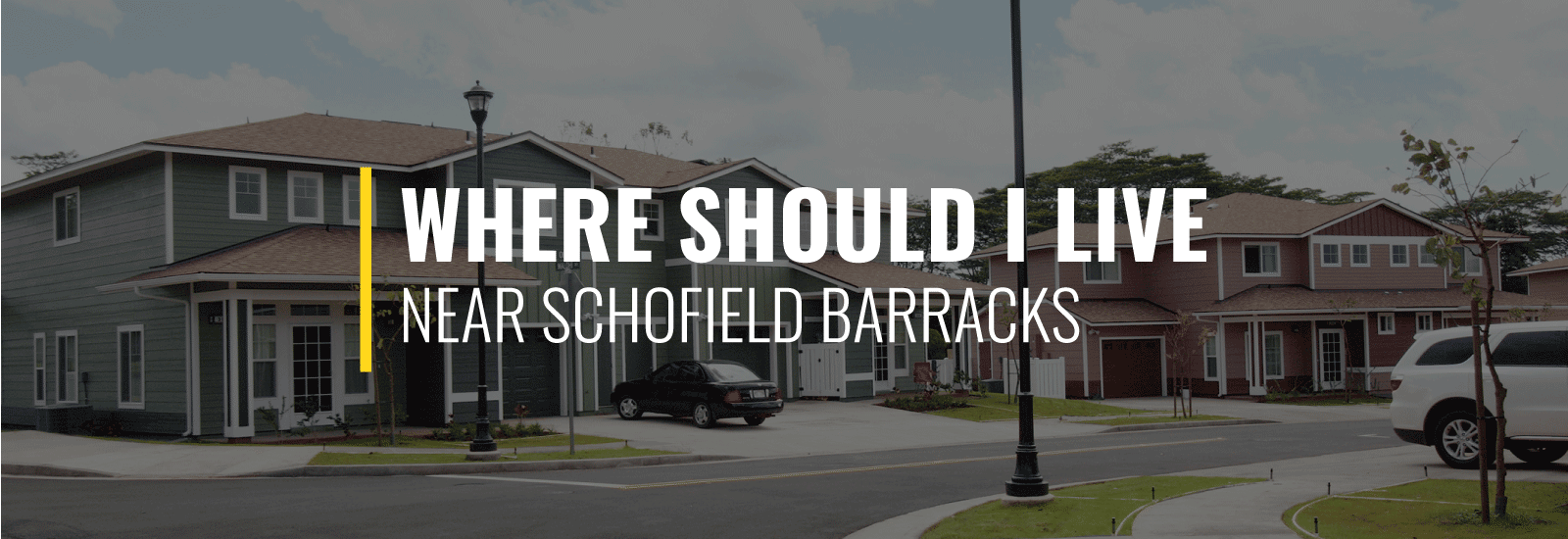 Where Should I Live Near Schofield Barracks?