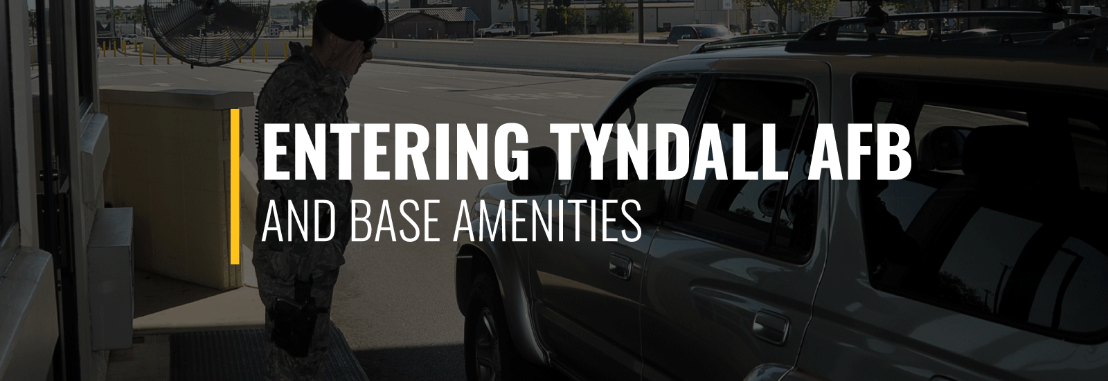 Entering Tyndall Air Force Base and Amenities