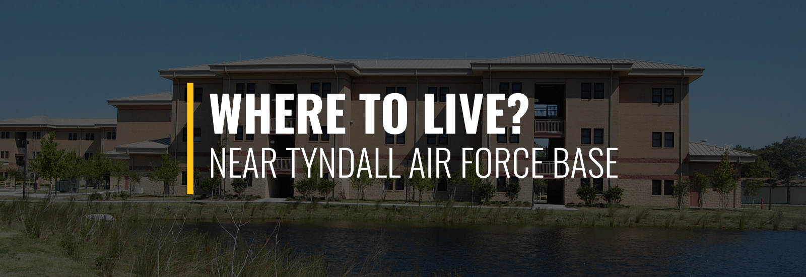 Where to Live Near Tyndall Air Force Base?