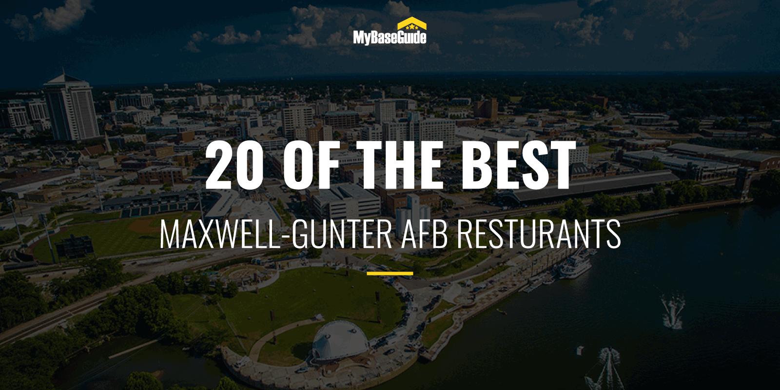 20 of the Best Maxwell-Gunter AFB Restaurants