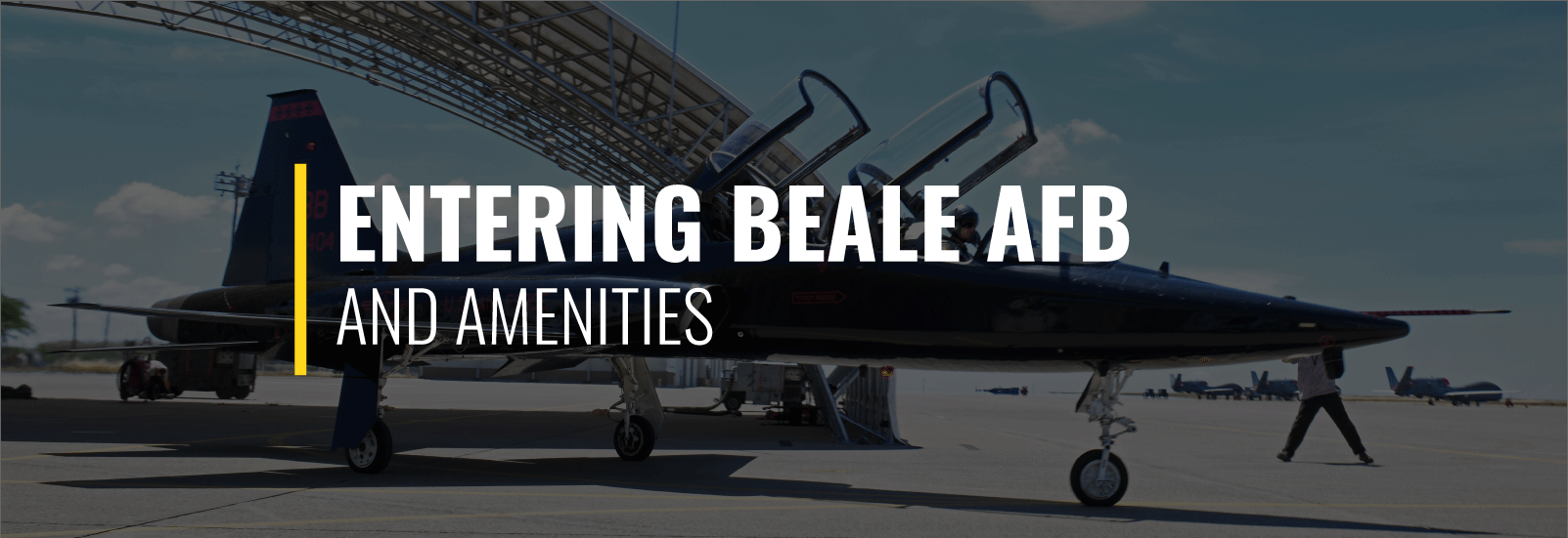 Entering Beale Air Force Base and Amenities