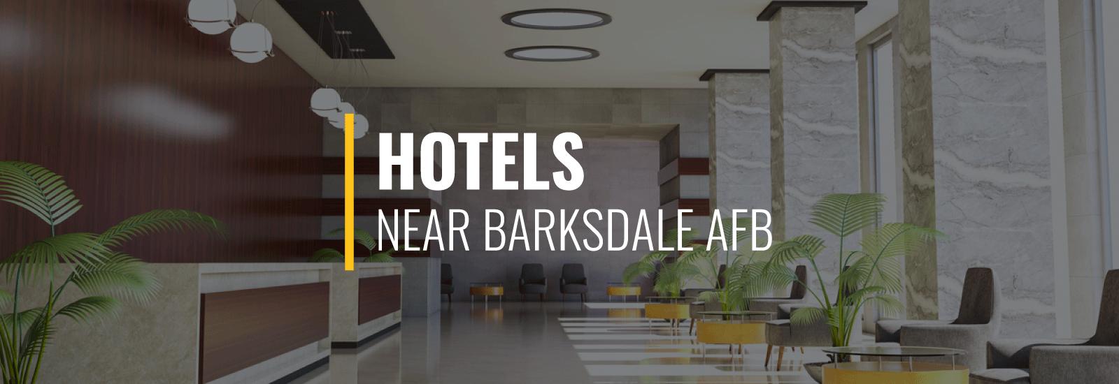 Barksdale AFB Hotels