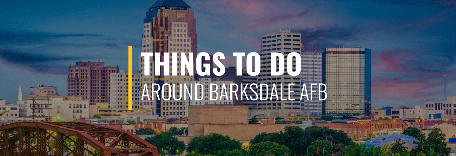 Things to Do Near Barksdale AFB
