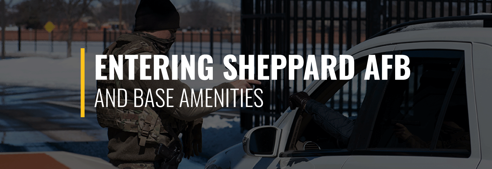Entering Sheppard Air Force Base and Amenities