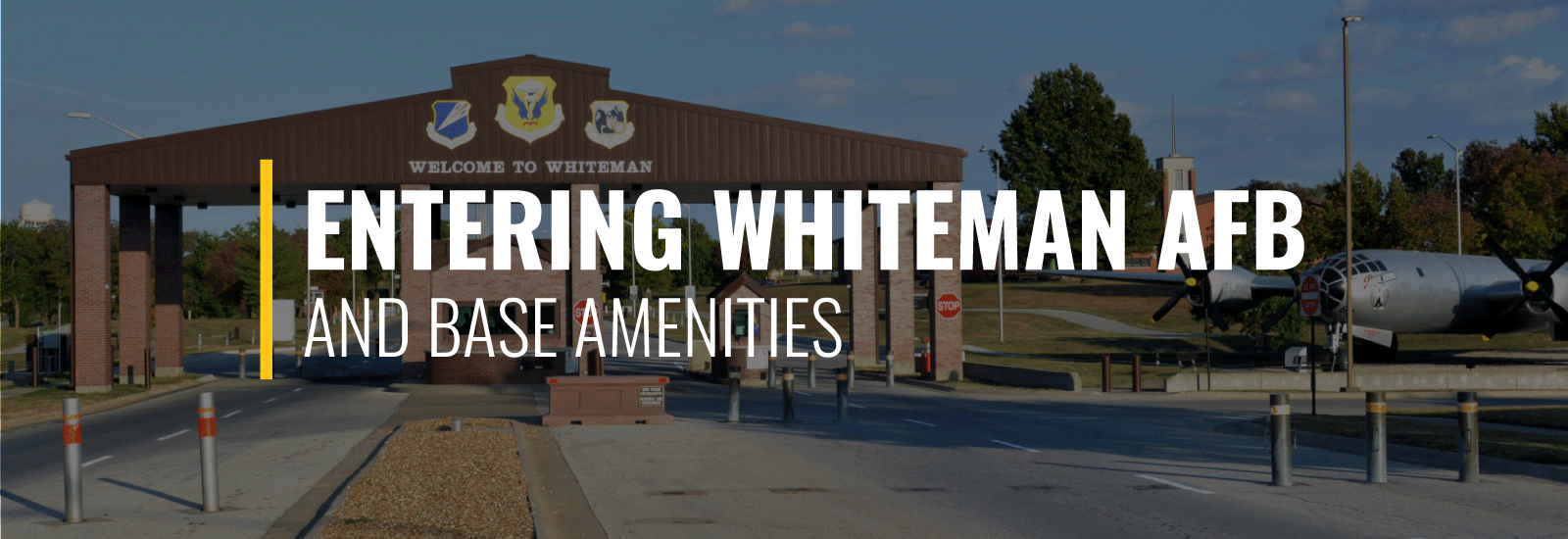 Entering Whiteman AFB and Base Amenities
