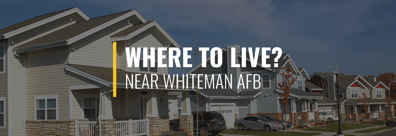 Where Should I Live Near Whiteman Air Force Base?
