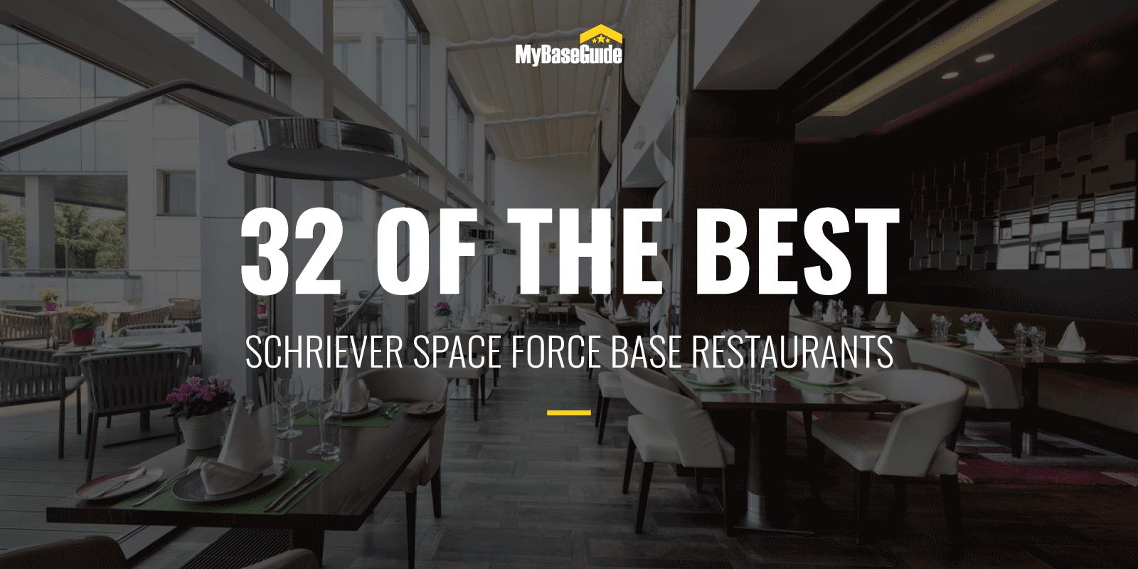 32 Schriever AFB Restaurants (Now Schriever Space Force Base)