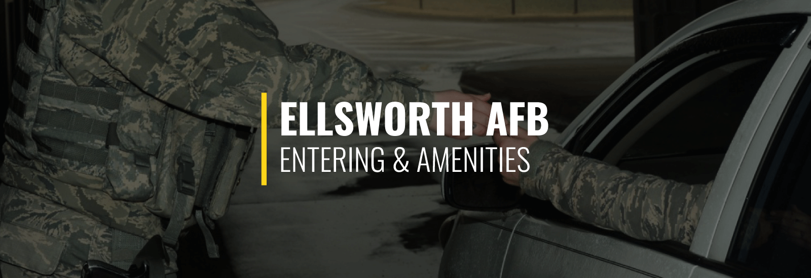 Entering Ellsworth Air Force Base and Amenities
