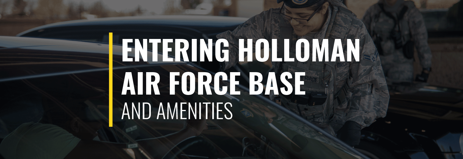 Entering Holloman Air Force Base and Amenities