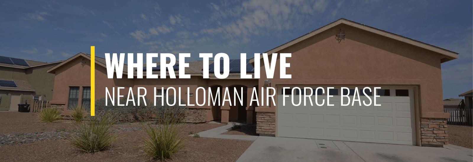 Where Should I Live Near Holloman Air Force Base?