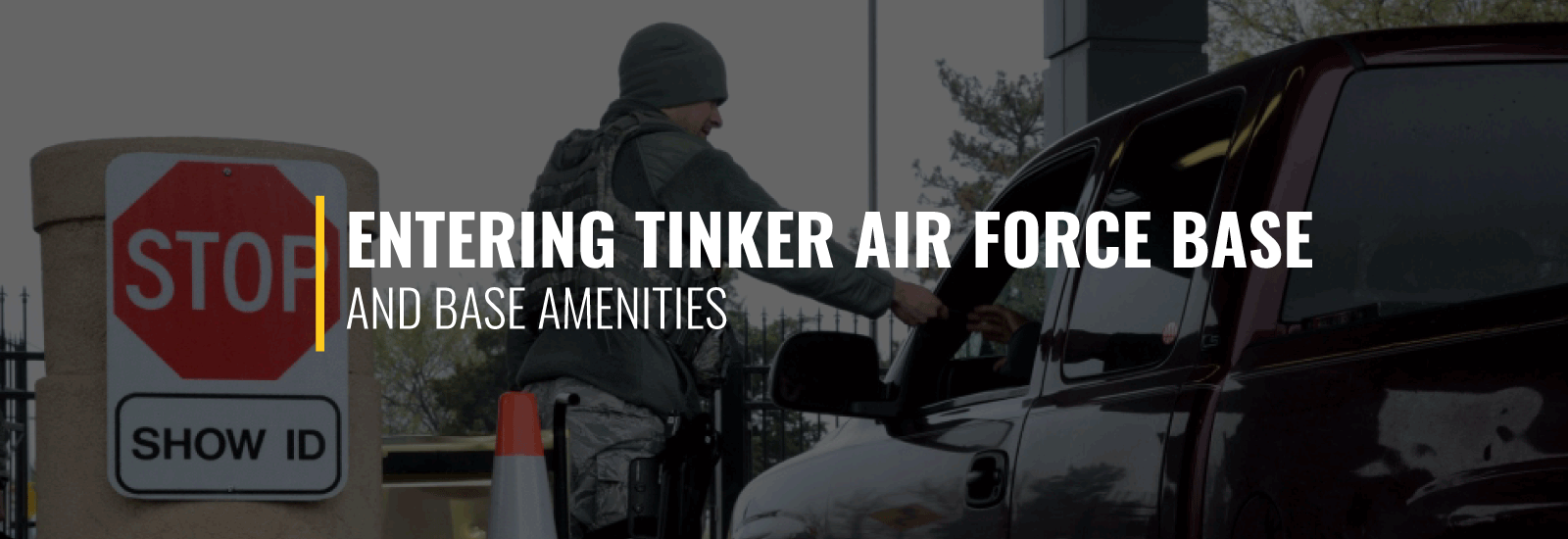 Entering Tinker Air Force Base and Amenities