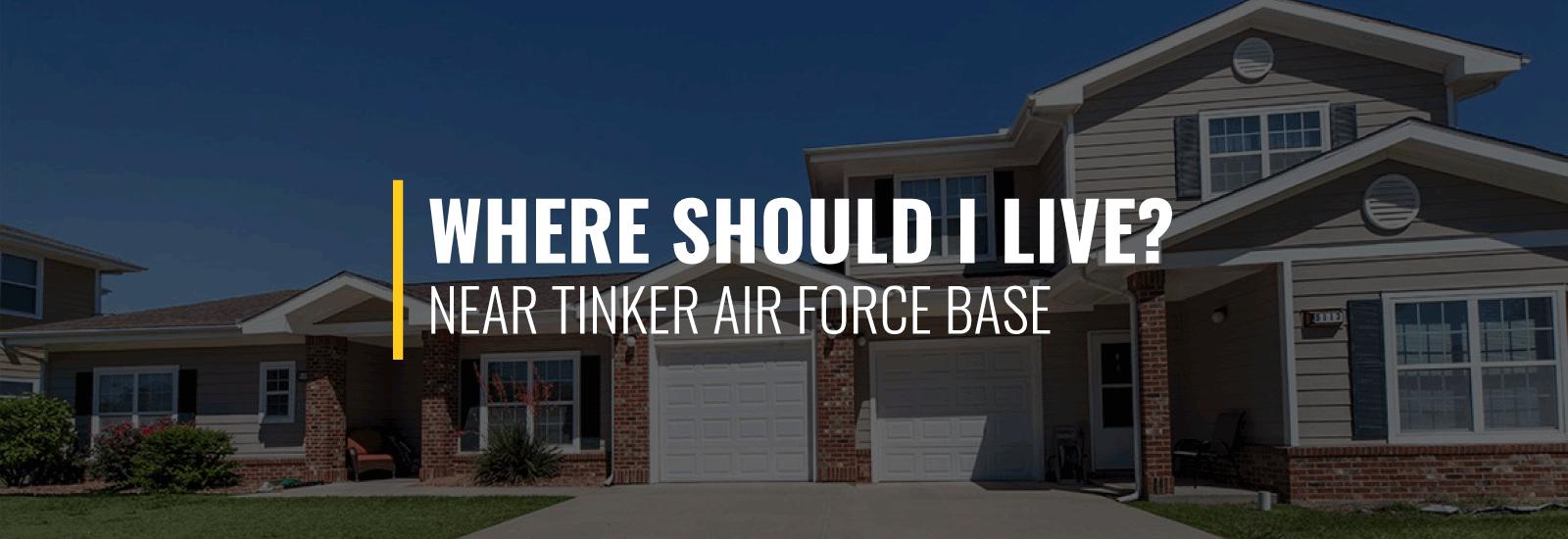Where Should I Live Near Tinker Air Force Base?